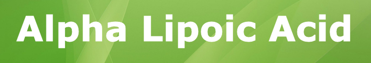 Alpha lipoid acid (ALA)